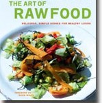 The Art of Raw Food: Delicious, Simple Dishes for Healthy Living