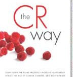 The CR Way: Using the Secrets of Calorie Restriction