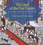 The Land of the Five Flavors: A Cultural History of Chinese Cuisine