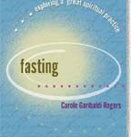 Fasting: Exploring A Great Spiritual Practice