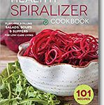 Healthy Spiralizer Cookbook